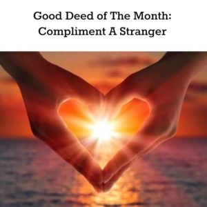 Good Deed of The Month Compliment A Stranger p