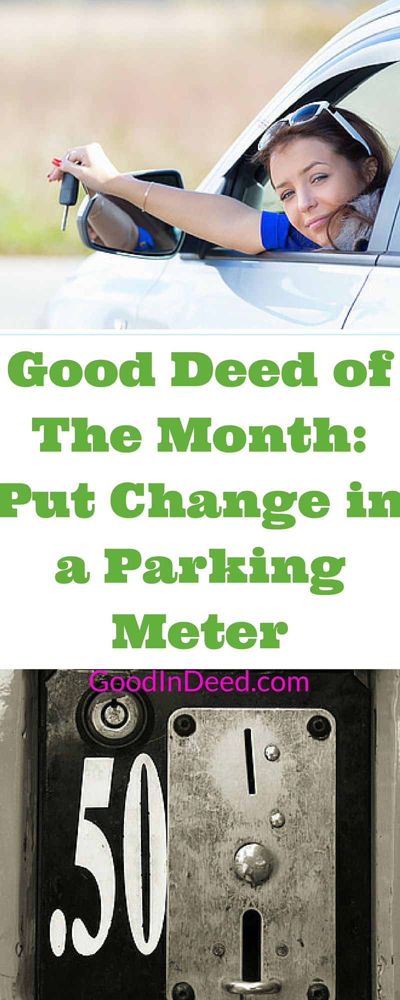 Some good deeds that get very little recognition but great rewards for others, like if you put change in a parking meter for a stranger.