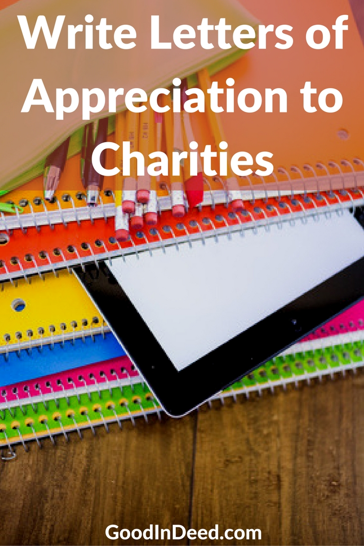 When you write letters of appreciation to charities they may seem small, but in the end, they will act as motivation for another great year to come.