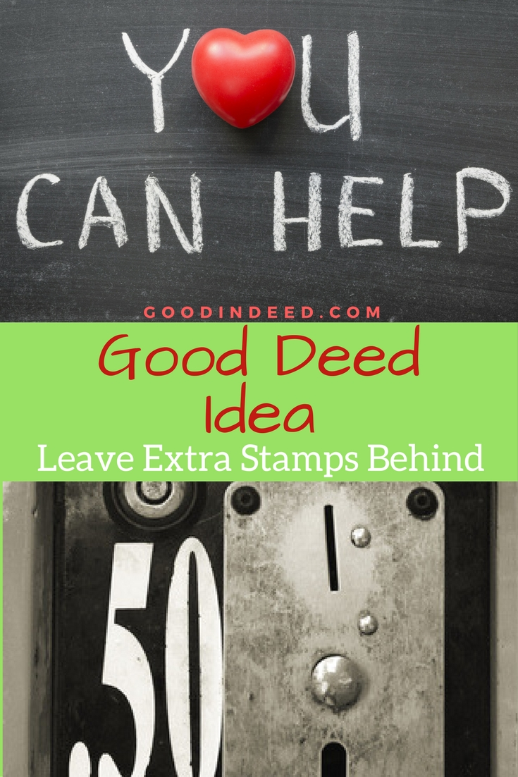 Simply leaving extra stamps at a post office or stamp dispenser you could be helping someone send their most important piece of mail.