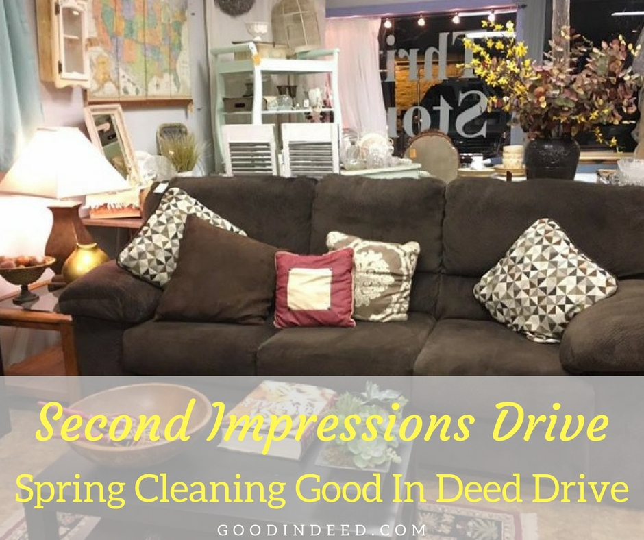 Put your spring cleaning this year to good use and make a difference with the help of Good In Deed and Second Impressions Drive!