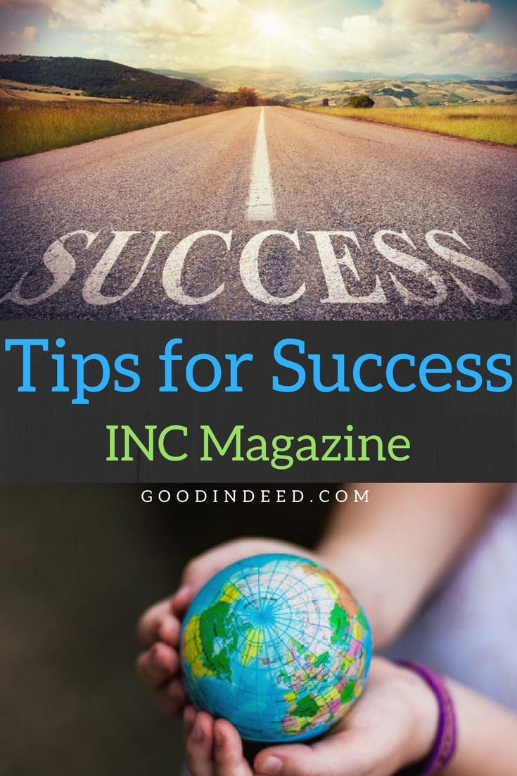 Good In Deed shares tips for success in INC Magazine to help everyone get to where they want to go and make a difference along the way.