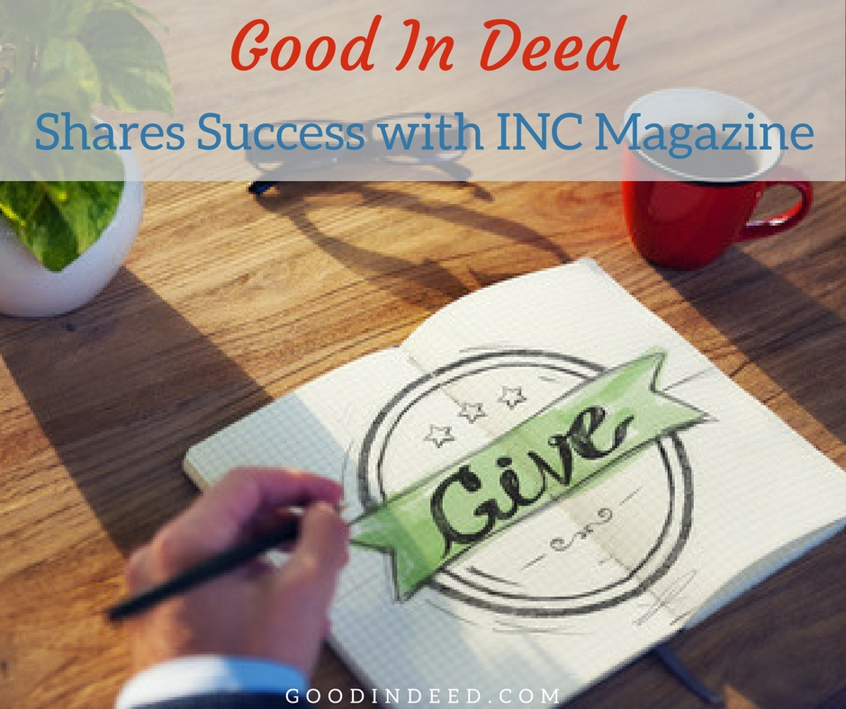 Good In Deed Shares Tips for Success in Inc Magazine