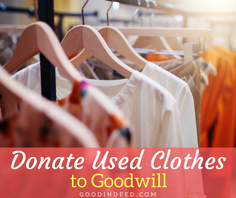 Donate Clothes to Goodwill for a Good Deed