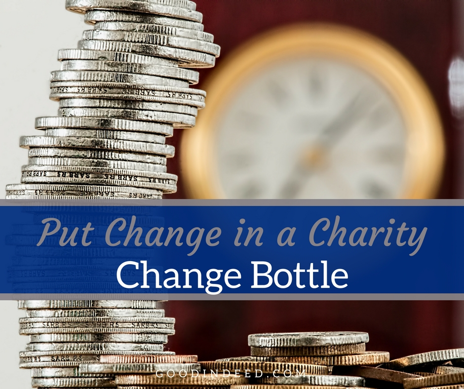 Put Change in a Charity Change Bottle
