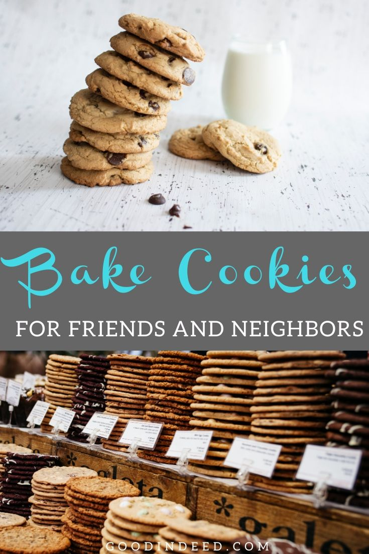 Good deeds can taste great if you bake cookies for friends and for no reason at all except to say you were thinking about them.