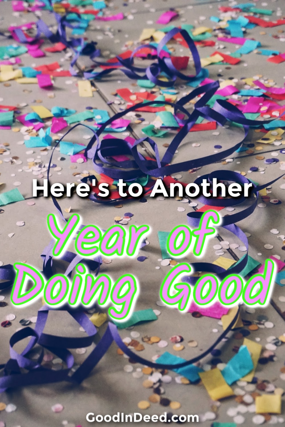 We have another year of doing good done and in the past and as we march forward into a new year at Good In Deed we want to thank you.