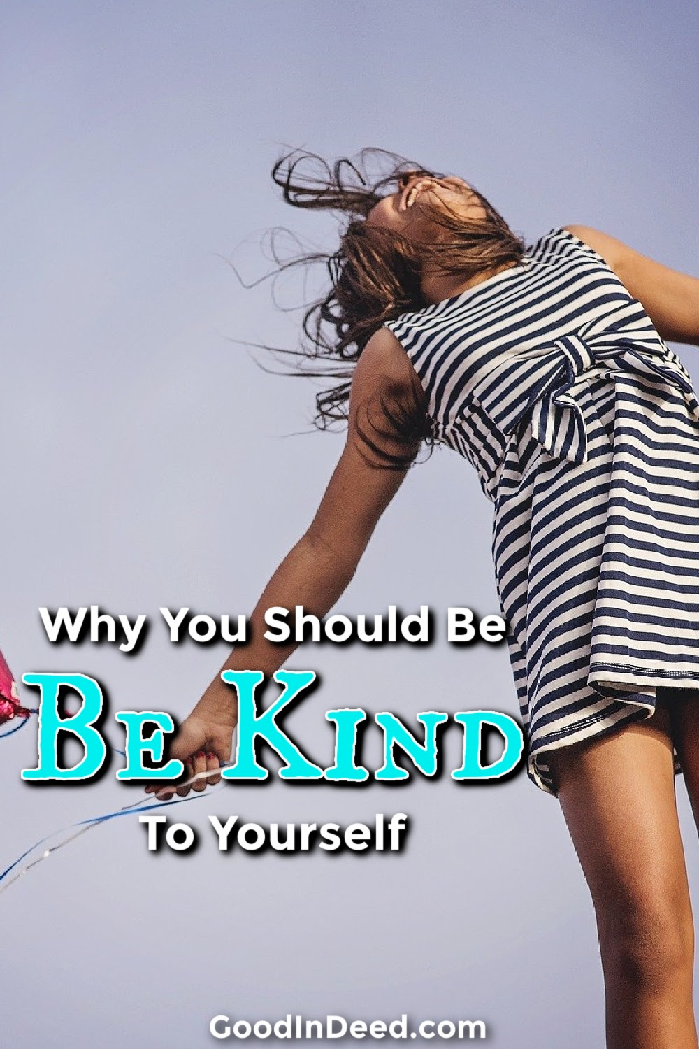 You should be kind to yourself in as many ways as possible so that you can make a difference in the lives of those around you.