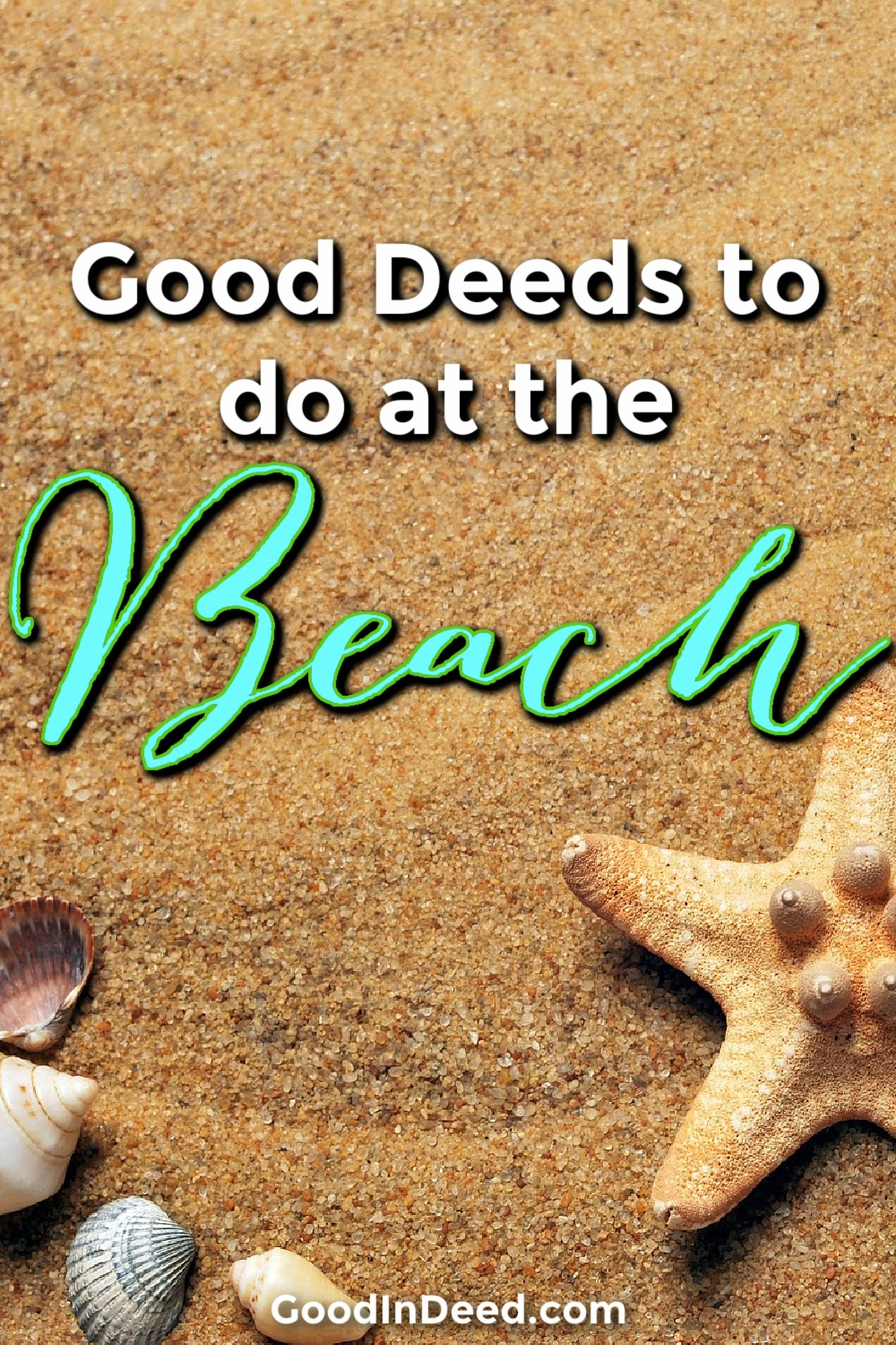 The best good deeds to do at the beach can be fun and help you enjoy your time even more knowing you made a difference.