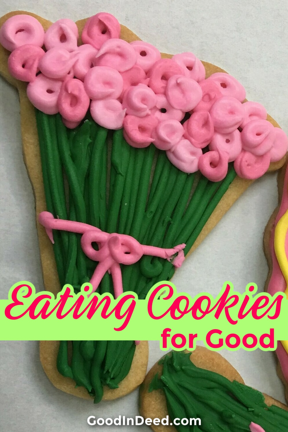 Eating cookies for good can also turn into giving cookies for good and will always be buying cookies for good.